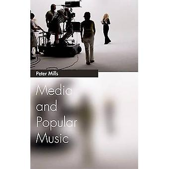 Media and Popular Music by Peter Mills - 9780748627516 Book