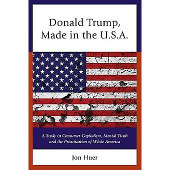 Donald Trump - Made in the USA by Jon Huer - 9780761869276 Book