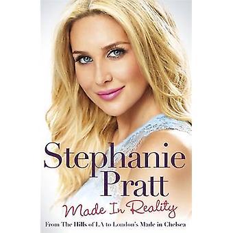 Made in Reality by Stephanie Pratt - 9781472230348 Book