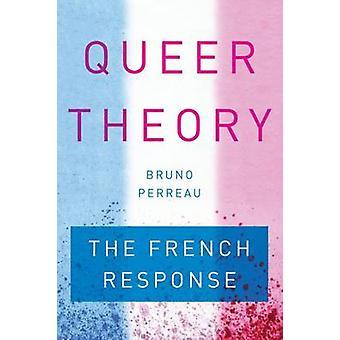 Queer Theory - francuski odpowiedzi przez Bruno Perreau - 9781503600447 Bo