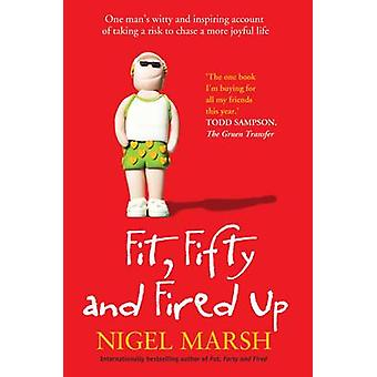 Fit - Fifty and Fired Up (Main) by Nigel Marsh - 9781743315583 Book