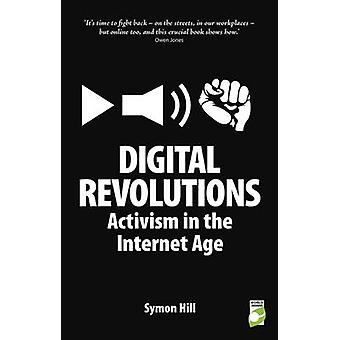 Digital Revolutions - Activism in the Internet Age (1) by Symon Hill -