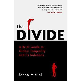 A divisão - um breve guia para a desigualdade Global e suas soluções por J
