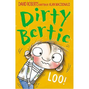 Loo! by David Roberts - Alan MacDonald - 9781847151148 Book