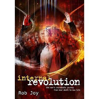 Internal Revolution - Internal Revolution - One Man's Incredible Journ