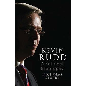 Kevin Rudd - en obehörig politisk biografi av Nicholas Stuart-