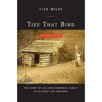 Ties That Bind - The Story of an Afro-Cherokee Family in Slavery and F