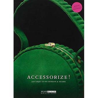 Accessorize! - 250 Objects of Fashion & Desire by Bianca du Mortier -