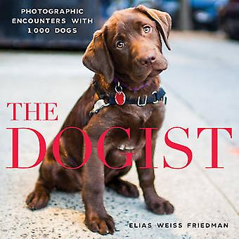 The Dogist by Elias Weiss Friedman - 9781579656713 Book