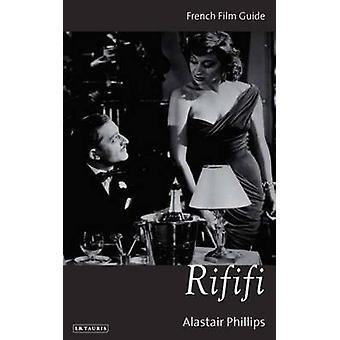 Rififi - guía francés de la película de Alastair Phillips - libro 9781848850552