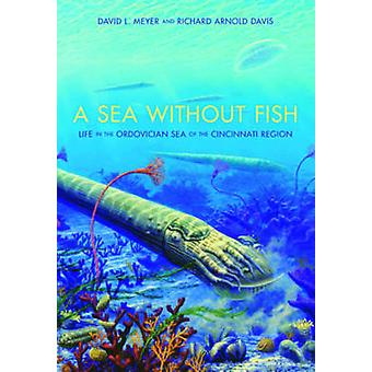 A Sea without Fish - Life in the Ordovician Sea of the Cincinnati Regi