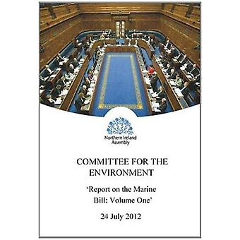 Report on the Marine Bill: Second Report Session 2011-2015, [Report] Together with the Minutes of Proceedings,...