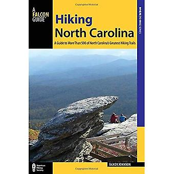 Hiking North Carolina: A Guide to More Than 500 of North Carolina's Greatest Hiking Trails (State Hiking Guides...