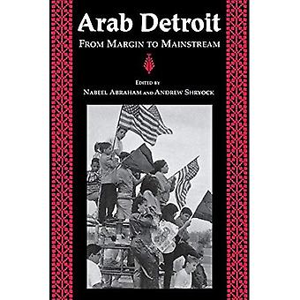 Arab Detroit: From Margin to Mainstream
