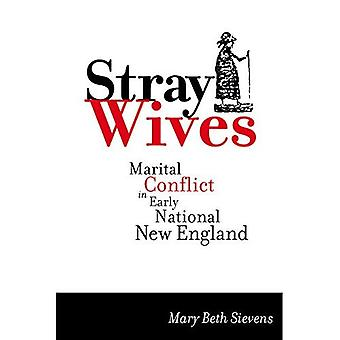 Stray Wives: Marital Conflict in Early National New England