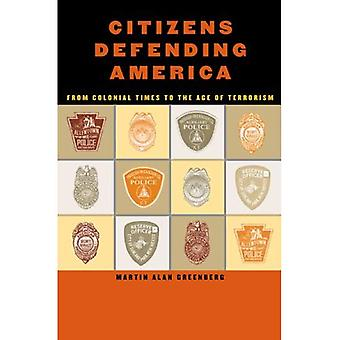 Citizens Defending America : From Colonial Times to the Age of Terrorism