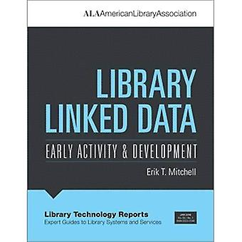 Library Linked Data: Early Activity and Development (Library Technology Reports)
