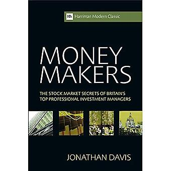 Money Makers: The Stock Market Secrets of Britain's Top Professional Investment Managers (Harriman Modern Classics)