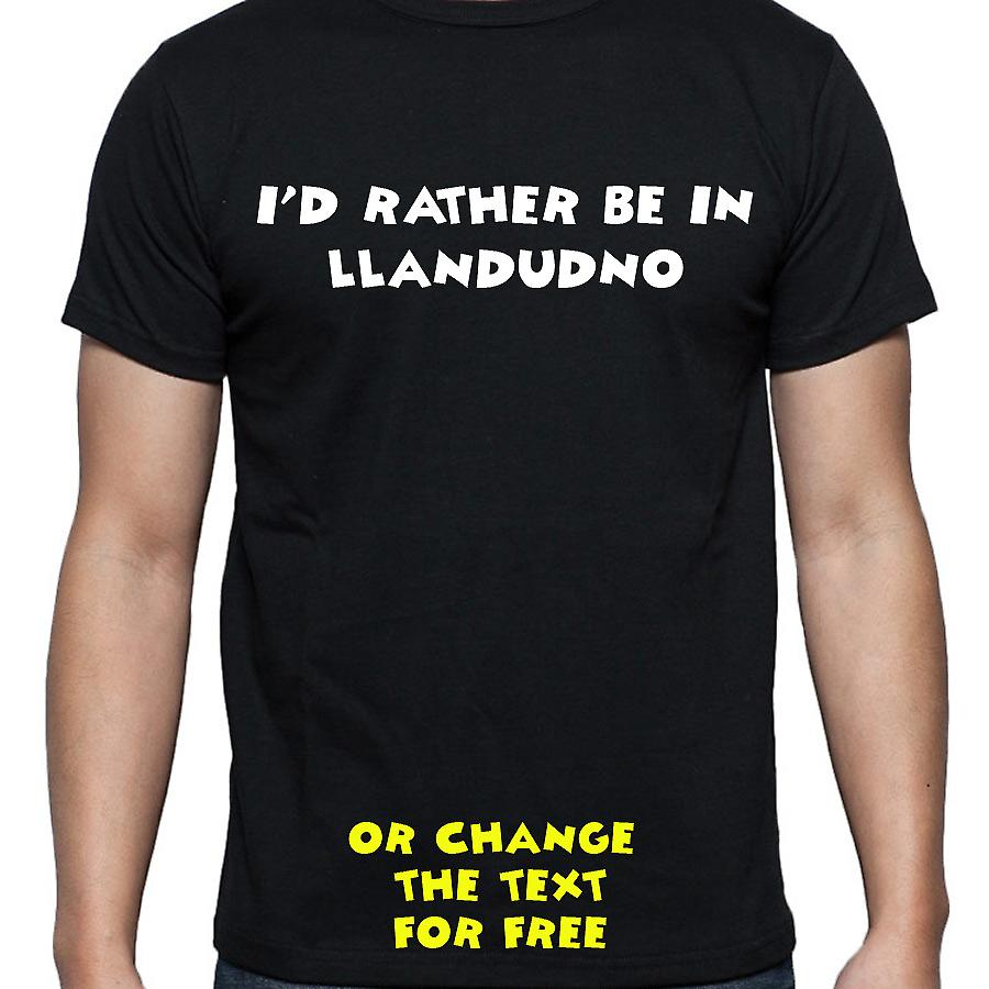 I'd Rather Be In Llandudno Black Hand Printed T shirt