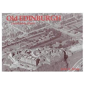 Old Edinburgh, Views from Above