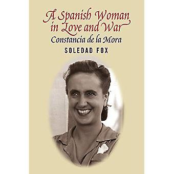 A Spanish Woman in Love and War: Constancia de La Mora
