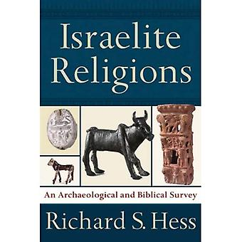 Israelite Religions: A Biblical and Archaeological Survey