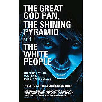 The Great God Pan /  The Shining Pyramid/  The White People