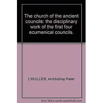 The Church of the Ancient Councils