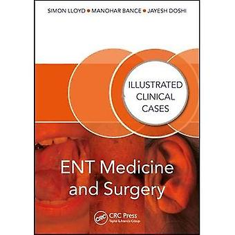 ENT Medicine and Surgery: Illustrated Clinical Cases (Illustrated Clinical Cases)