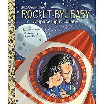 Rocket-Bye Baby: A Spaceflight Lullaby (Little Golden Book)