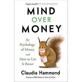 Mente sopra i soldi: La psicologia del denaro e come usarlo meglio