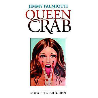 Queen Crab by Artiz Eiguren - Jimmy Palmiotti - 9781607065050 Book