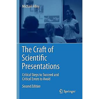 The Craft of Scientific Presentations - Critical Steps to Succeed and