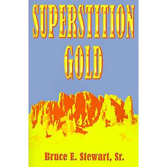 Superstition Gold by Stewart & Bruce E.