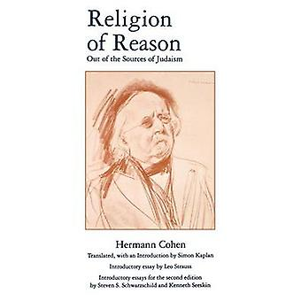 Religion of Reason Out of the Sources of Judaism by Cohen & Hermann