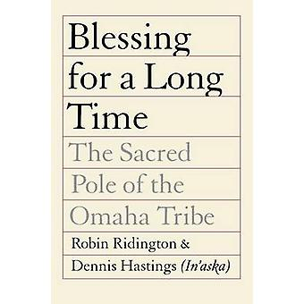 Blessing for a Long Time The Sacred Pole of the Omaha Tribe by Ridington & Robin