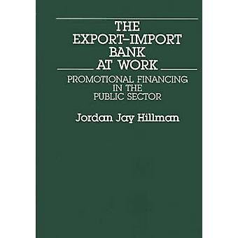 The ExportImport Bank at Work Promotional Financing in the Public Sector by Hillman & Jordan Jay