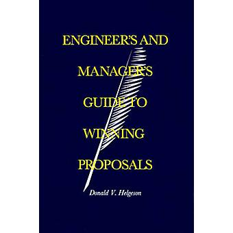 Engineers and Managers Guide to Winning Proposals by Helgeson & Donald V.
