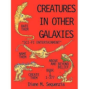 Créatures dans d'autres Galaxies par Sequenzia & Diane M.