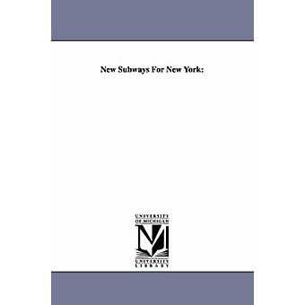 New Subways for New York by New York State & York State