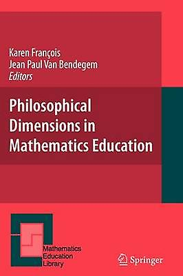 Philosophical Dimensions in Mathematics Education by Francois & Karen