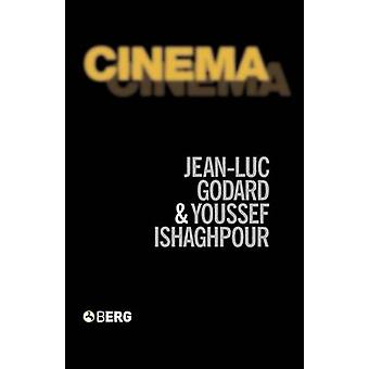 Cinema The Archaeology of Film and the Memory of a Century by Godard & JeanLuc