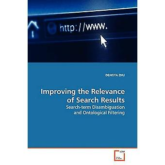 Improving the Relevance of Search Results by ZHU & DENGYA