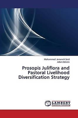 Prosopis Juliflora and Pastoral Livelihood Diversification Strategy by Jehommeeh Seid Mohammed