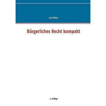 Brgerliches Recht kompakt by Vlker & Lutz