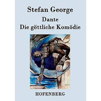 Dante. Die gttliche Komdie by Stefan George