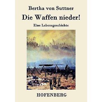 Die Waffen nieder par Bertha von Suttner