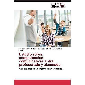 Estudio Sobre Competencias Comunicativas Entre Profesorado y Alumnado by Gonzalez Cortes Lucia