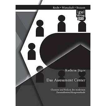 Das Assessment Center Chancen Und Risiken Der Modernen Personalentwicklungsmethode by Jager & Kathrin