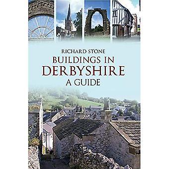 Gebäude in Derbyshire: ein Leitfaden